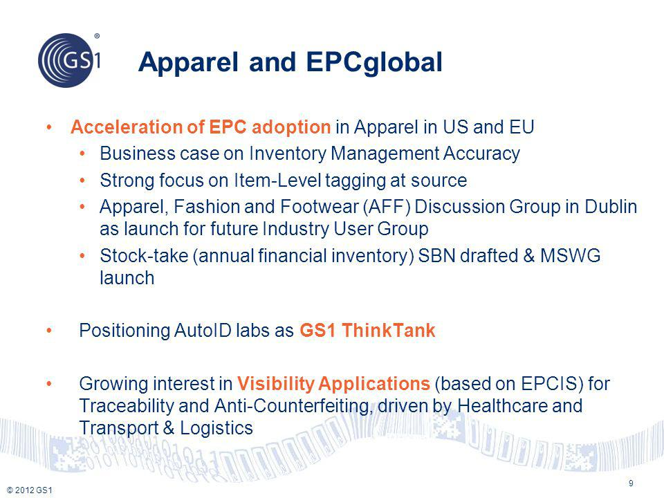 Apparel and EPCglobal Acceleration of EPC adoption in Apparel in US and EU. Business case on Inventory Management Accuracy.