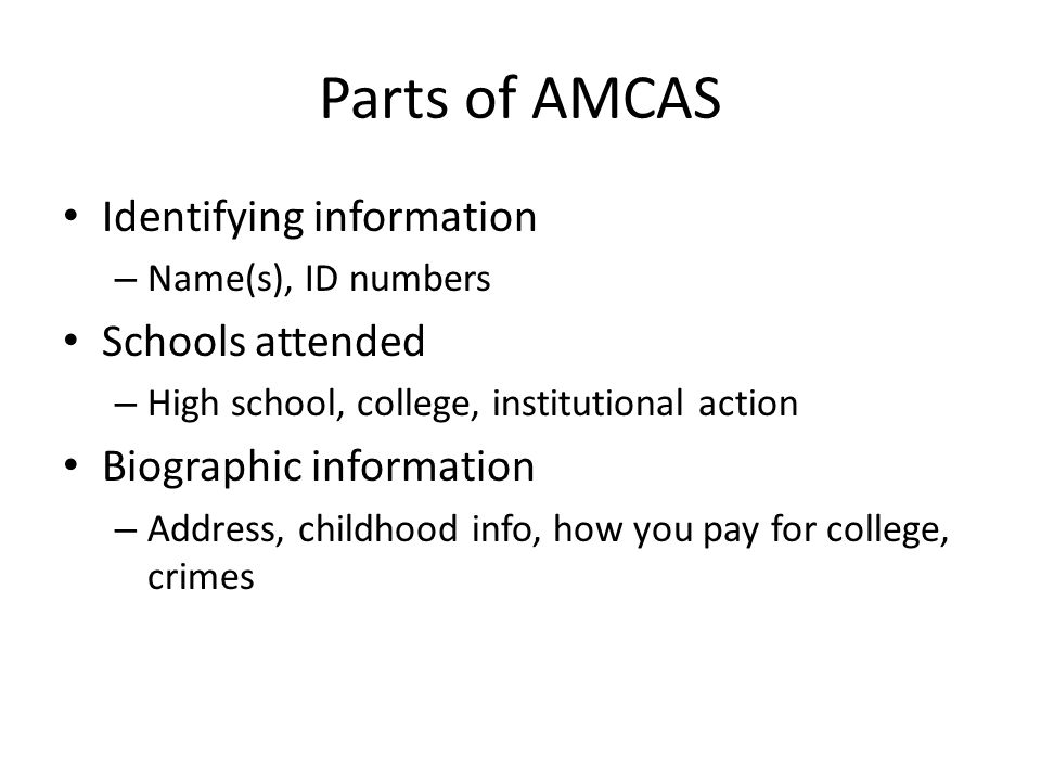 Parts of AMCAS Identifying information Schools attended
