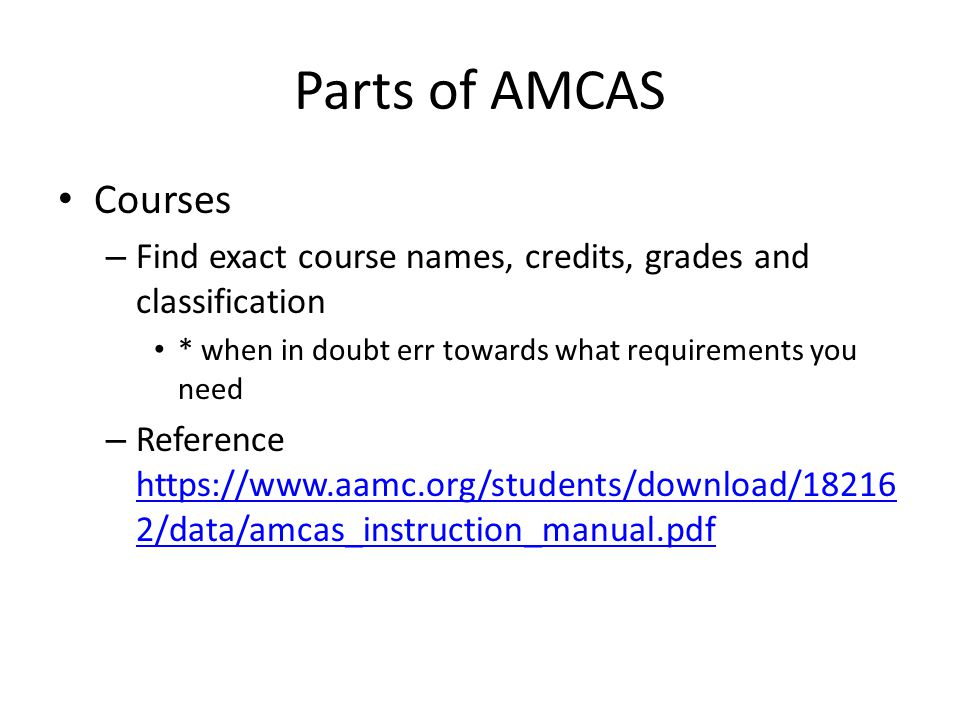 Parts of AMCAS Courses. Find exact course names, credits, grades and classification. * when in doubt err towards what requirements you need.