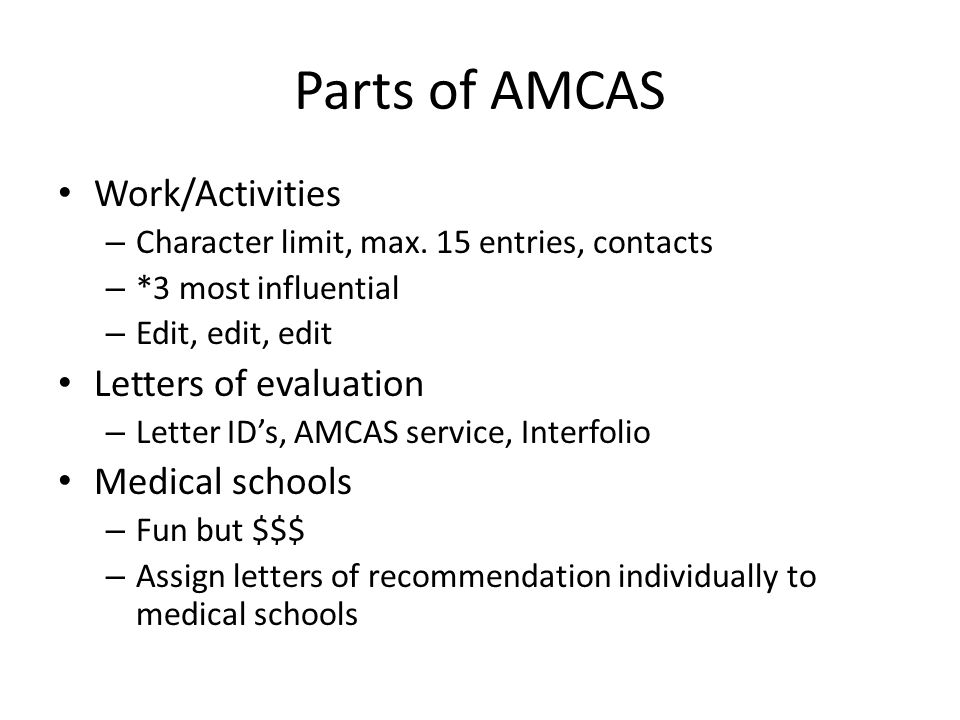 Parts of AMCAS Work/Activities Letters of evaluation Medical schools