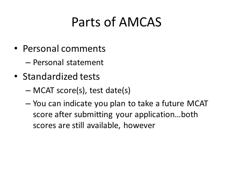 Parts of AMCAS Personal comments Standardized tests Personal statement