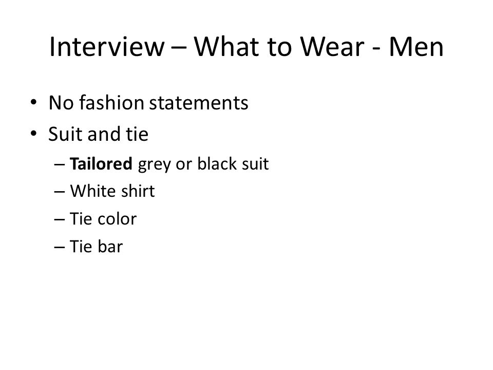 Interview – What to Wear - Men