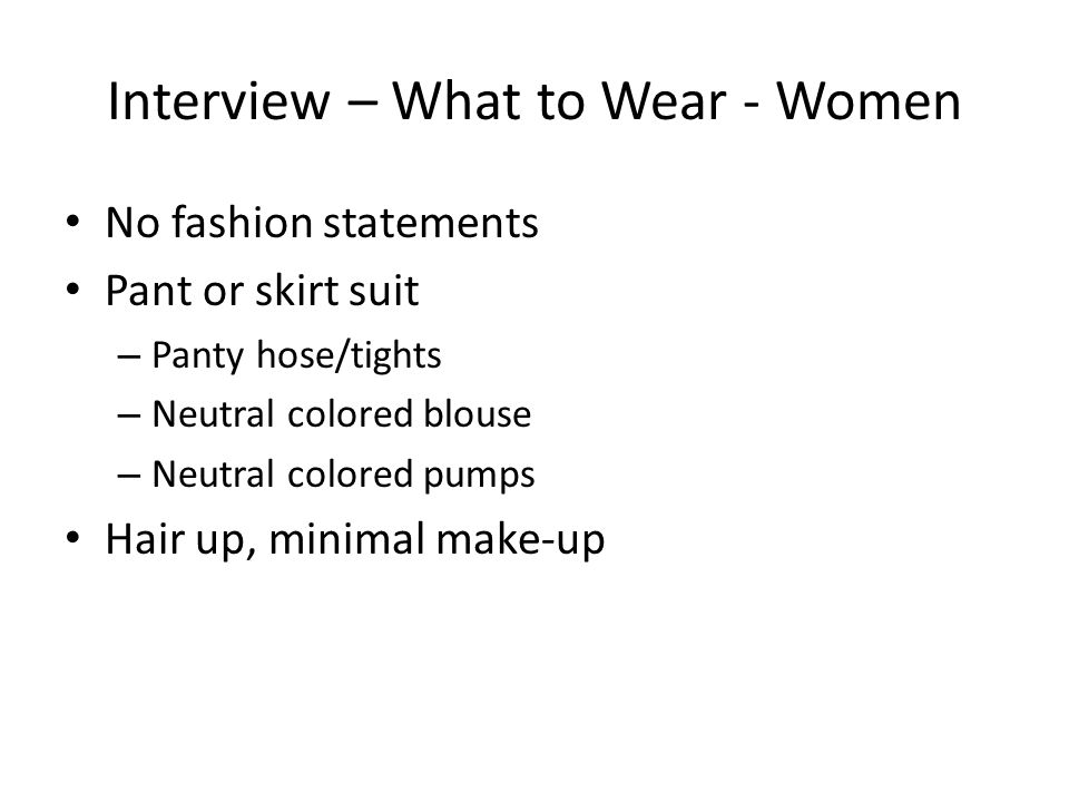 Interview – What to Wear - Women