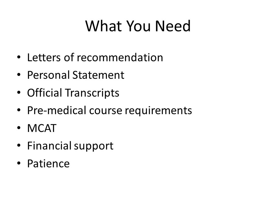 What You Need Letters of recommendation Personal Statement