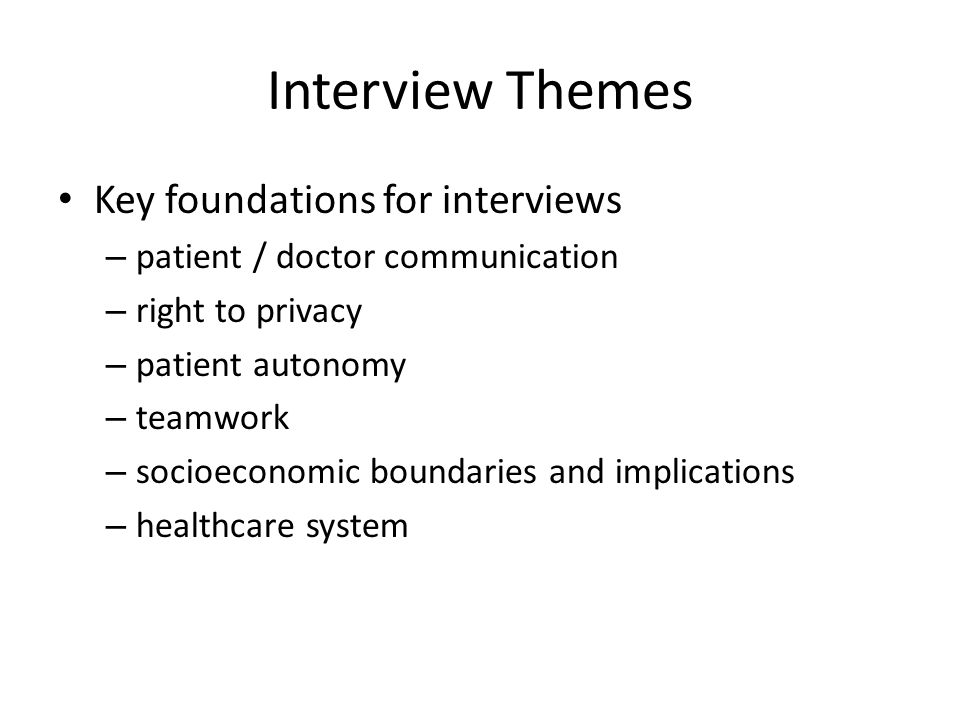 Interview Themes Key foundations for interviews