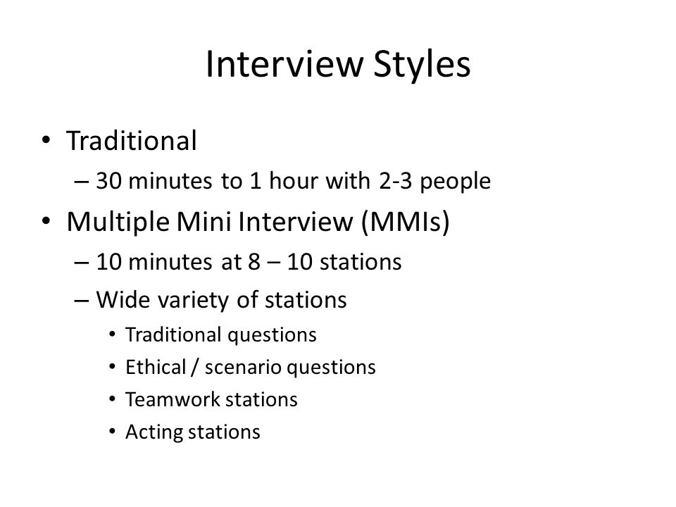 Interview Styles Traditional Multiple Mini Interview (MMIs)