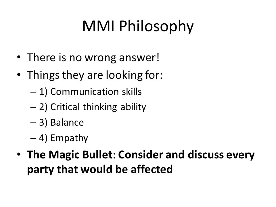 MMI Philosophy There is no wrong answer! Things they are looking for: