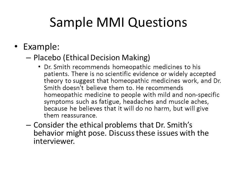 Sample MMI Questions Example: Placebo (Ethical Decision Making)