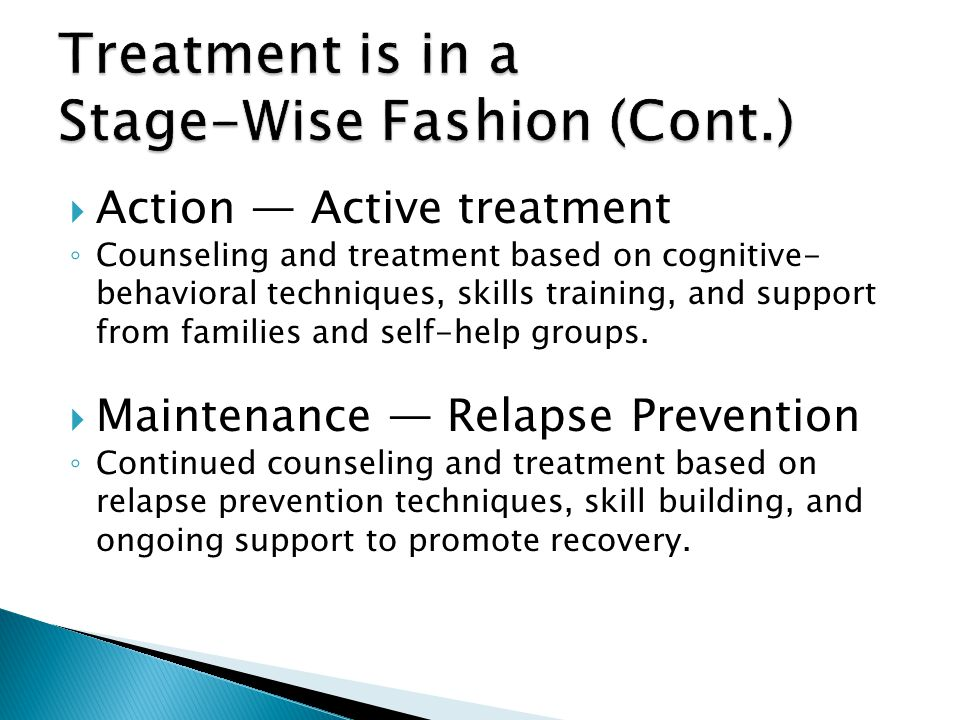 Treatment is in a Stage-Wise Fashion (Cont.)