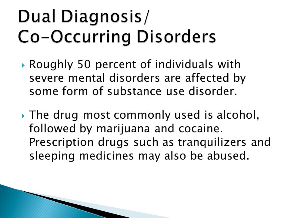 Dual Diagnosis/ Co-Occurring Disorders