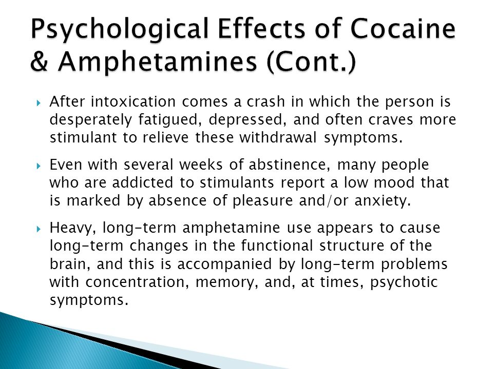 Psychological Effects of Cocaine & Amphetamines (Cont.)