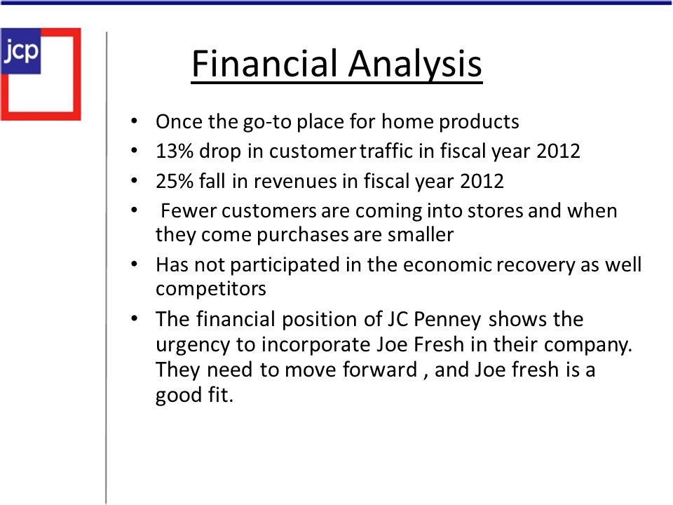 Financial Analysis Once the go-to place for home products. 13% drop in customer traffic in fiscal year 2012.