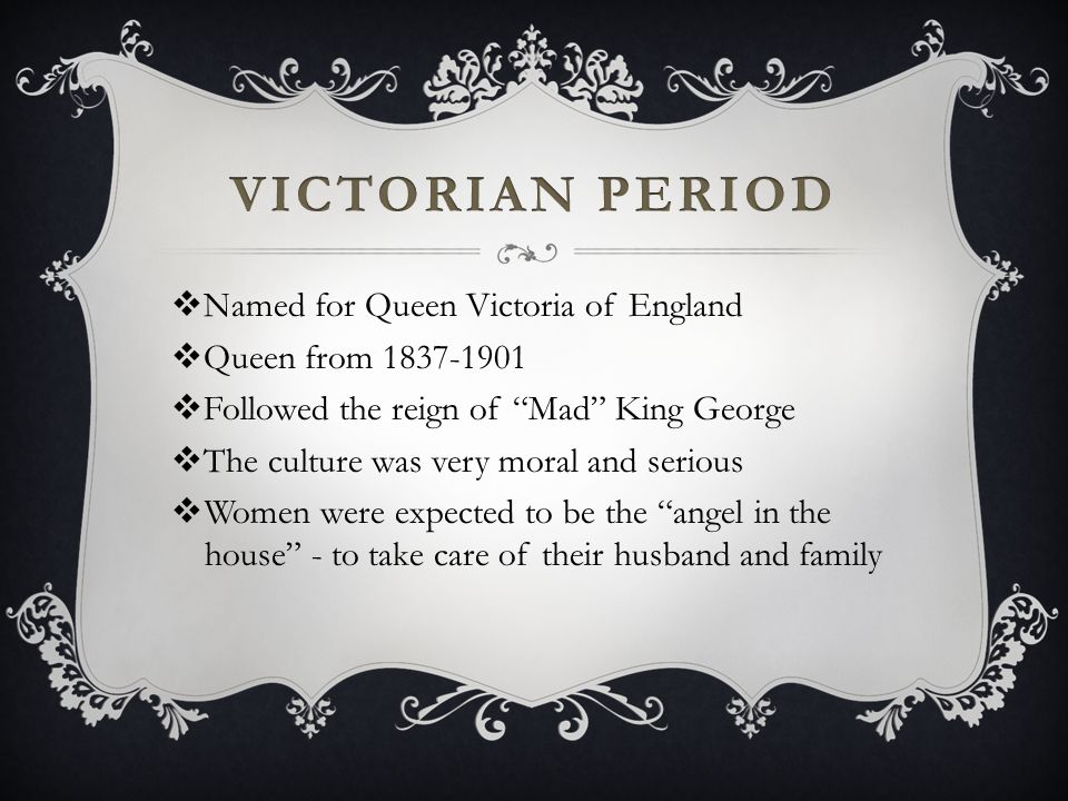 Victorian Period Named for Queen Victoria of England