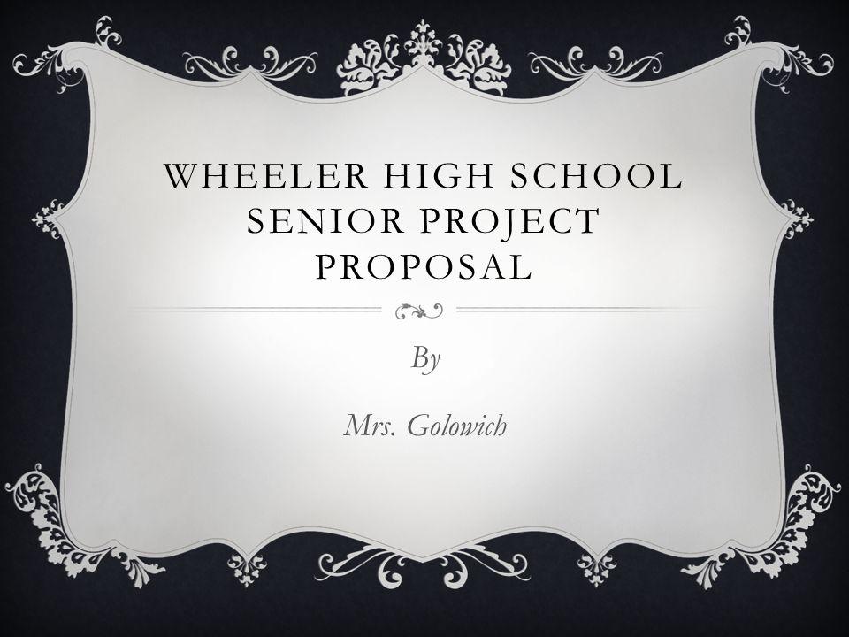 Wheeler High School Senior Project Proposal