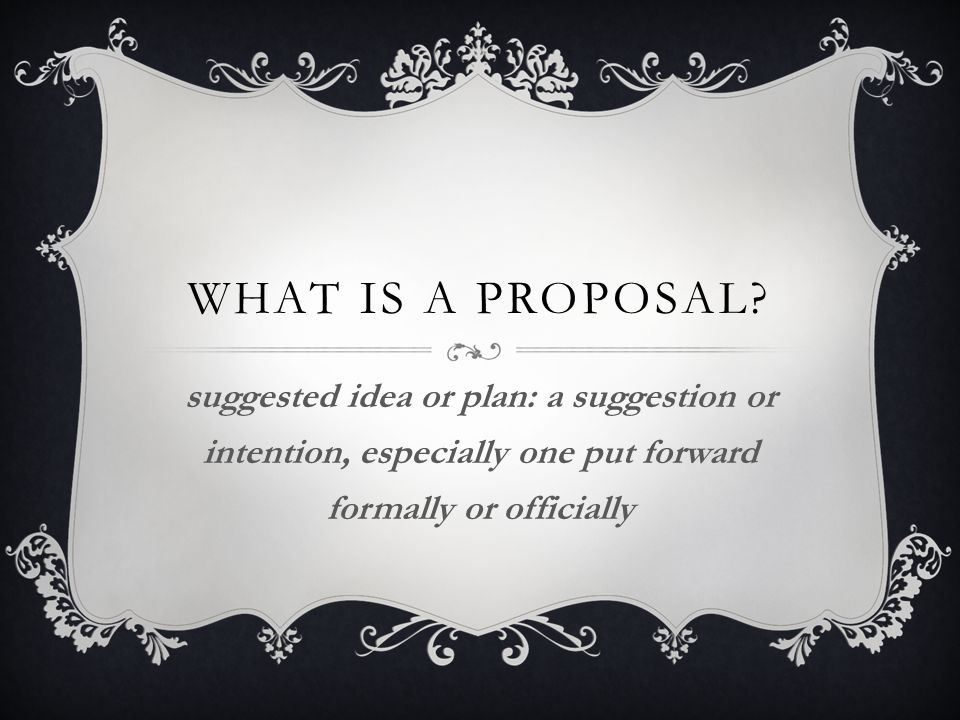 What is a Proposal.