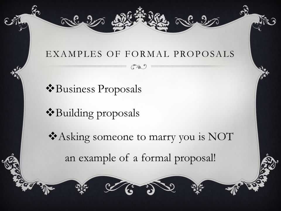 Examples of Formal Proposals