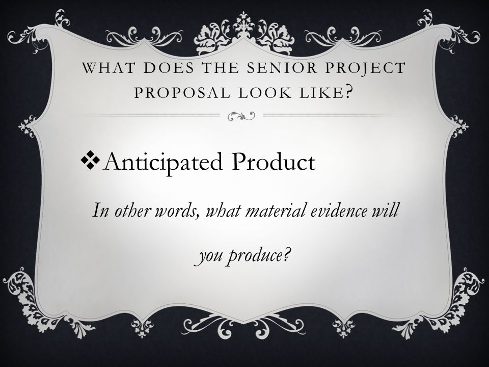 What does the Senior Project Proposal look like