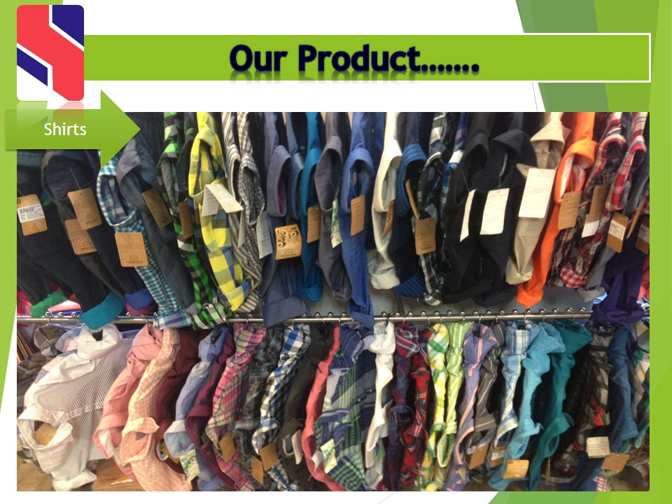 Our Product……. Shirts