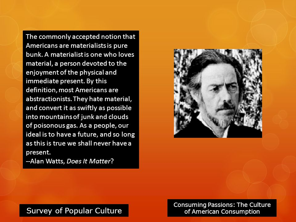 --Alan Watts, Does It Matter