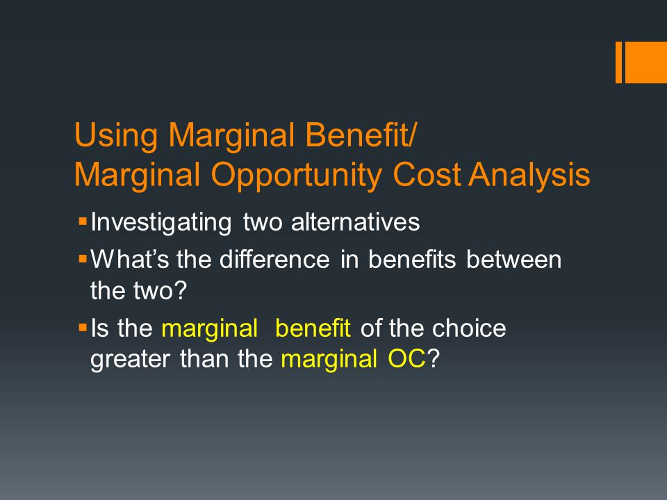 Using Marginal Benefit/ Marginal Opportunity Cost Analysis