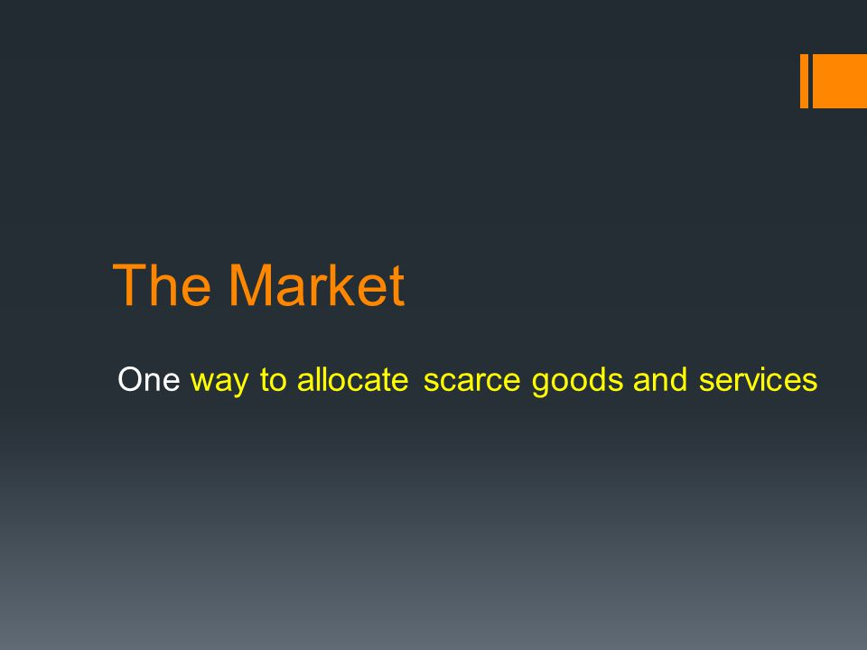 One way to allocate scarce goods and services