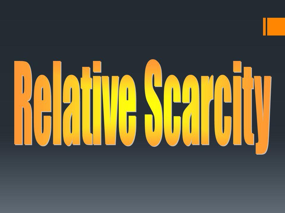 Relative Scarcity