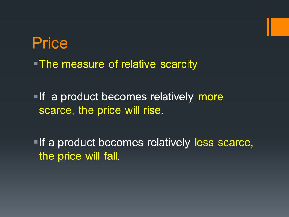 Price The measure of relative scarcity