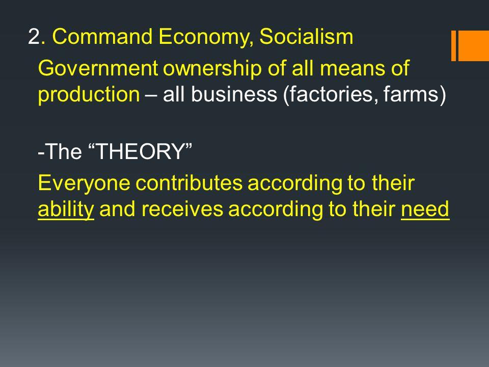 2. Command Economy, Socialism