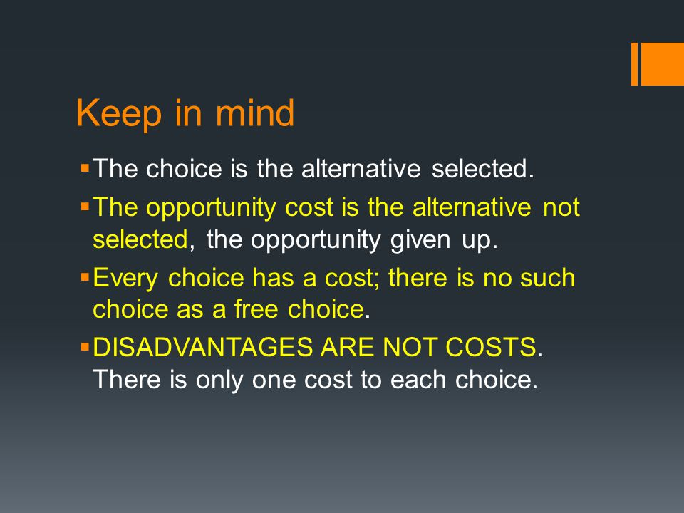 Keep in mind The choice is the alternative selected.