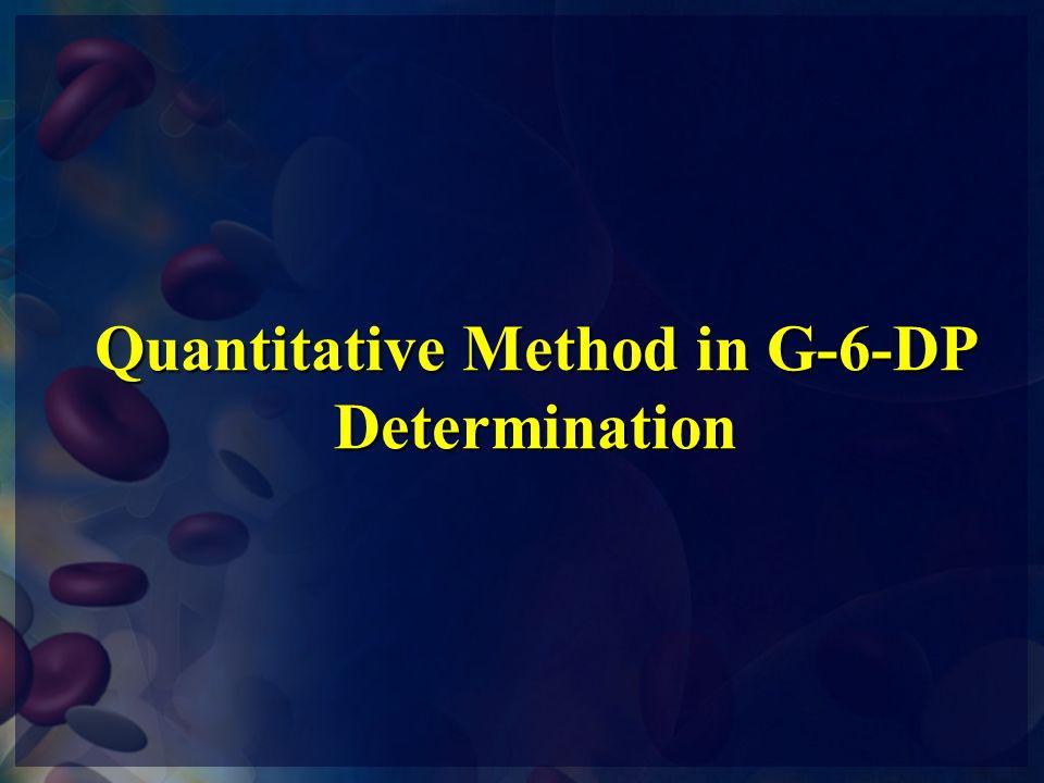 Quantitative Method in G-6-DP Determination