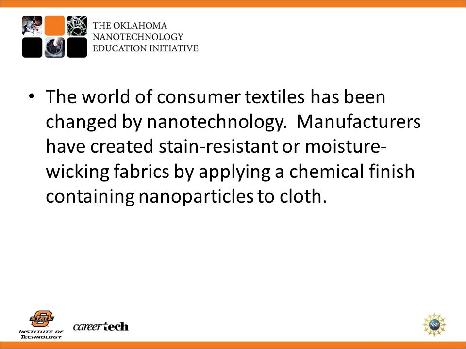The world of consumer textiles has been changed by nanotechnology