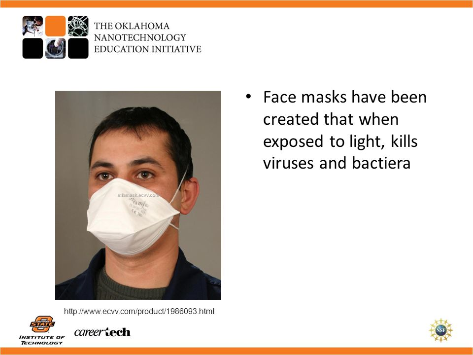 Face masks have been created that when exposed to light, kills viruses and bactiera