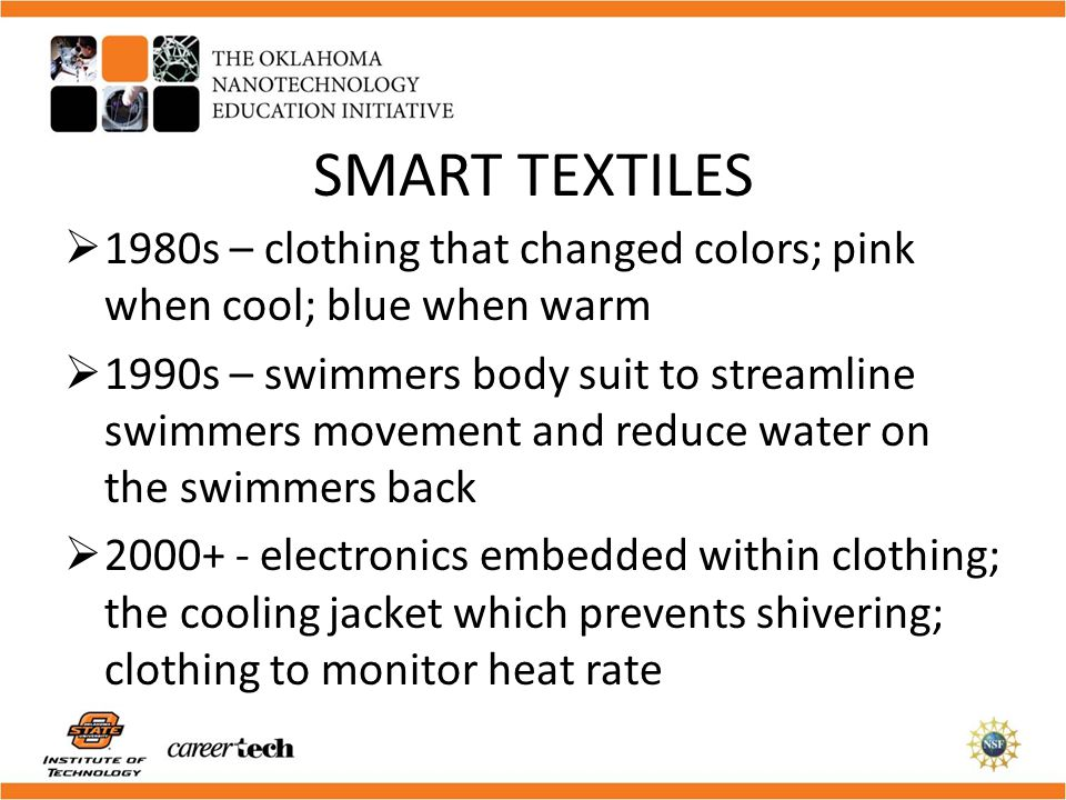 SMART TEXTILES 1980s – clothing that changed colors; pink when cool; blue when warm.
