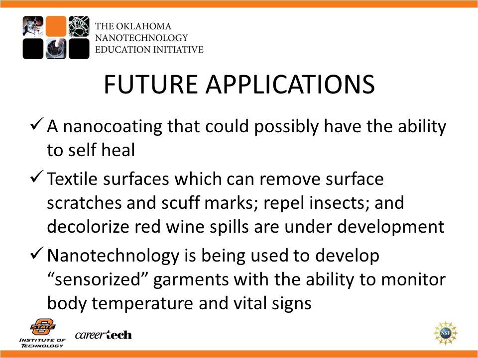 FUTURE APPLICATIONS A nanocoating that could possibly have the ability to self heal.