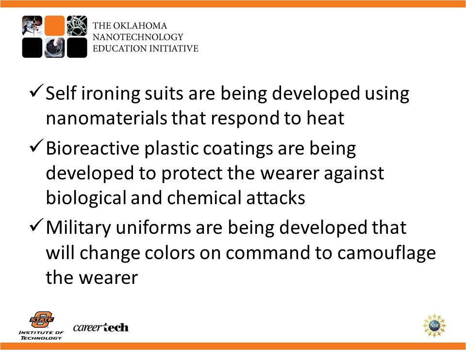 Self ironing suits are being developed using nanomaterials that respond to heat