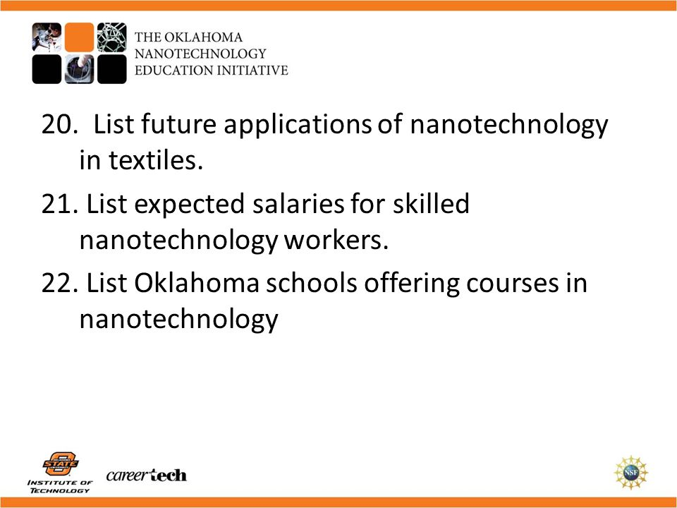 20. List future applications of nanotechnology in textiles. 21