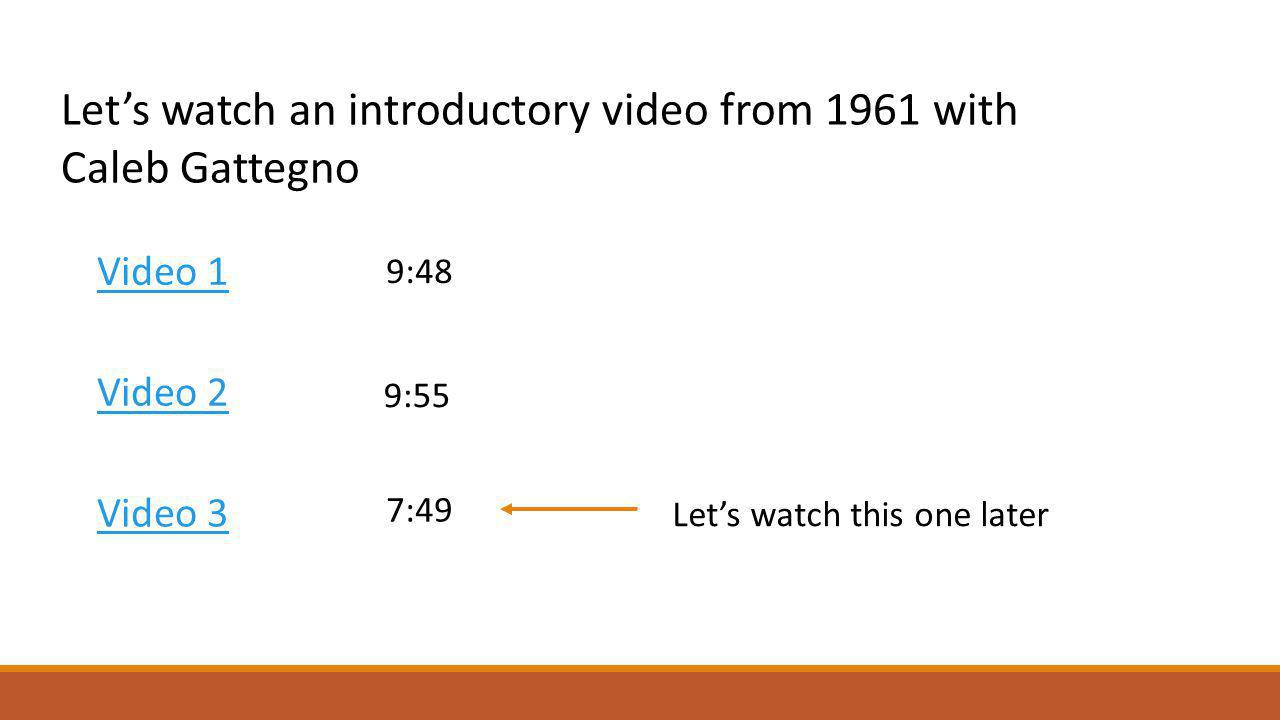 Let's watch an introductory video from 1961 with Caleb Gattegno