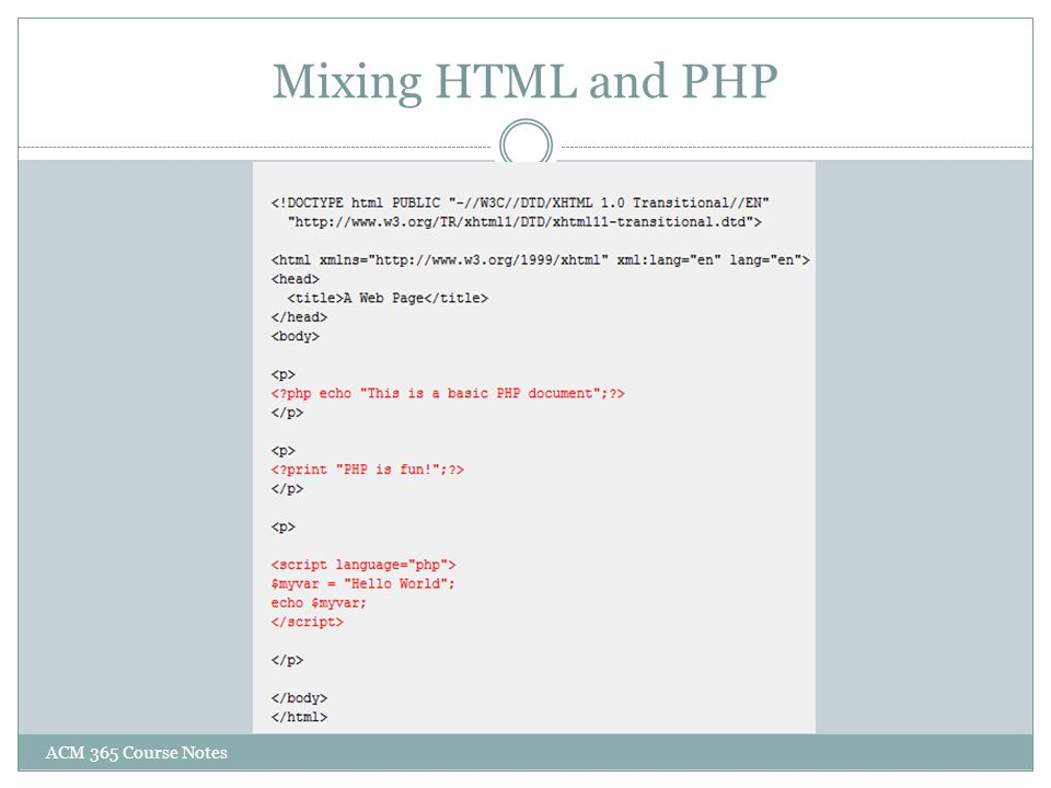 Mixing HTML and PHP ACM 365 Course Notes