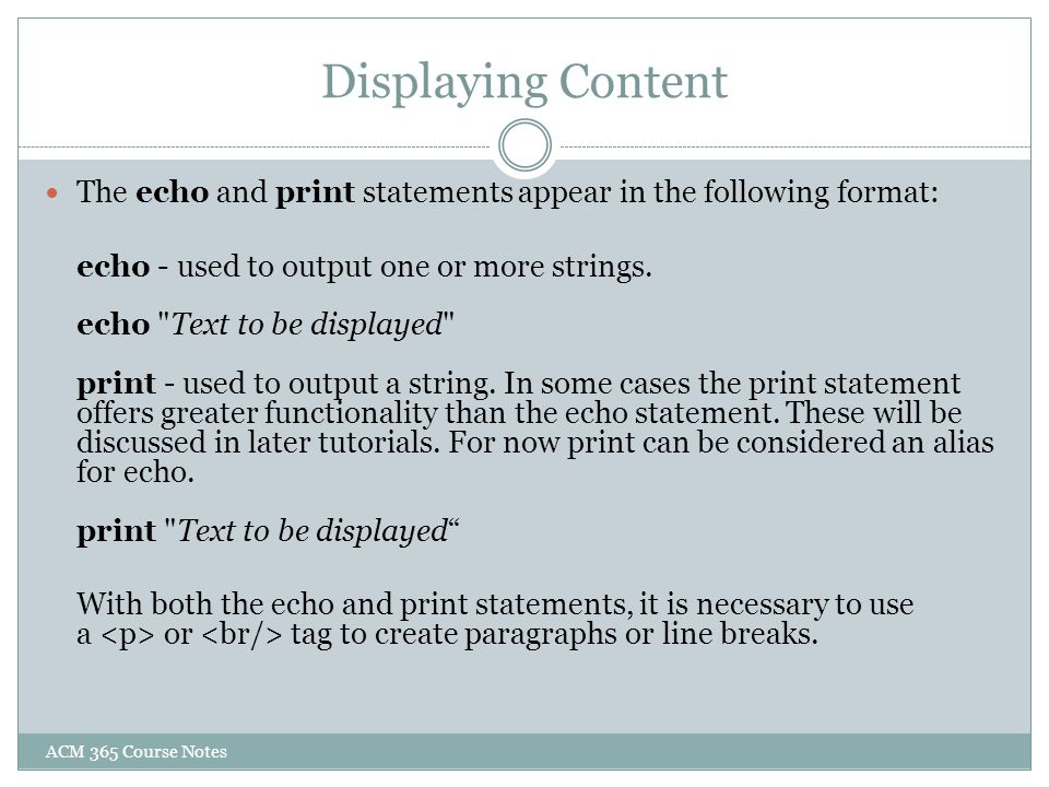 Displaying Content The echo and print statements appear in the following format: