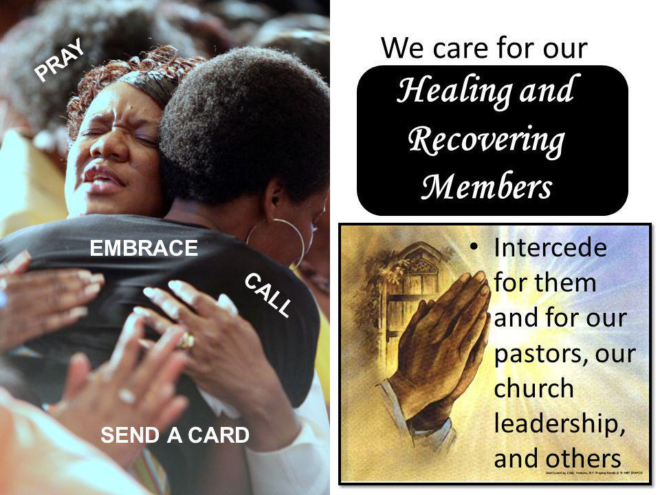 We care for our Healing and Recovering Members