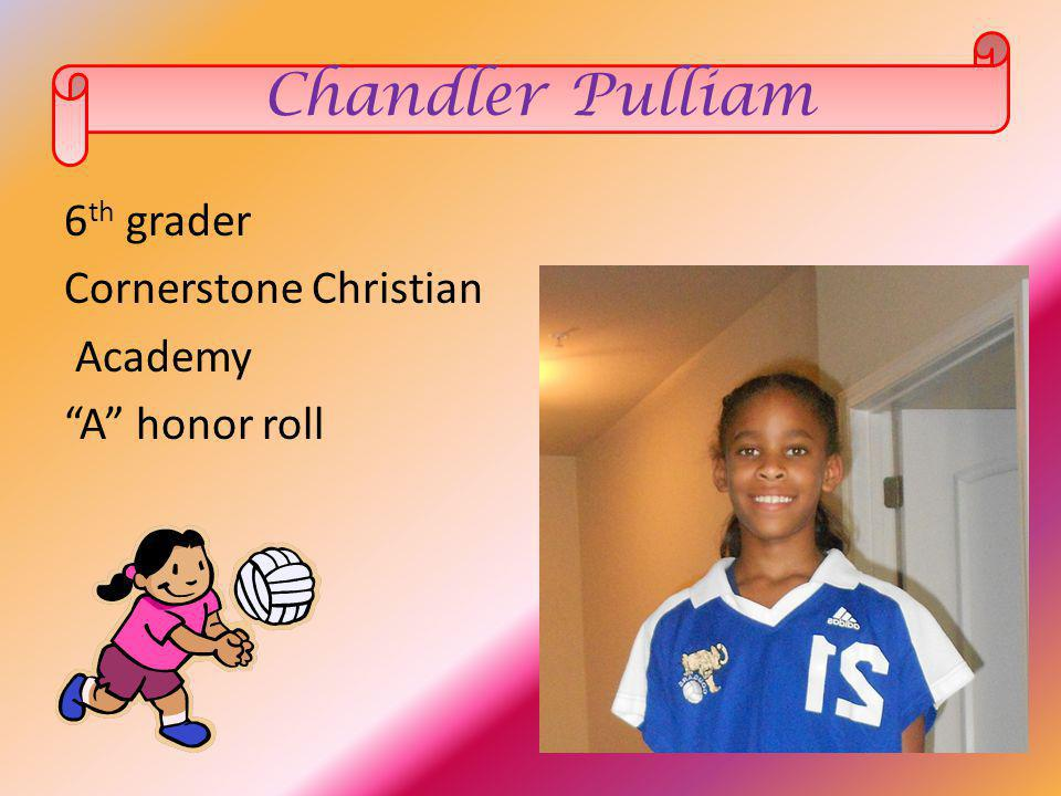 Chandler Pulliam 6th grader Cornerstone Christian Academy A honor roll