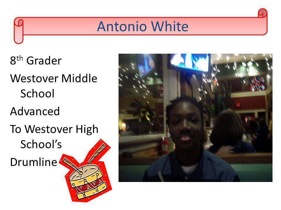 Antonio White 8th Grader Westover Middle School Advanced To Westover High School's Drumline