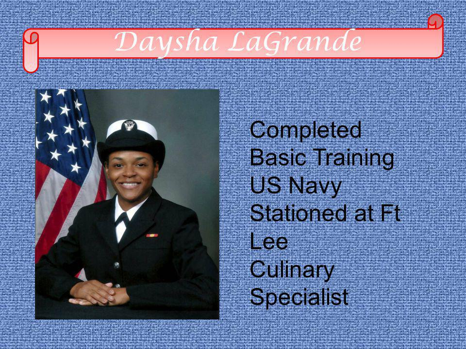 Daysha LaGrande Completed Basic Training US Navy Stationed at Ft Lee