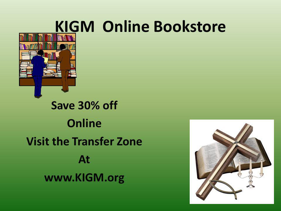 Save 30% off Online Visit the Transfer Zone At www.KIGM.org