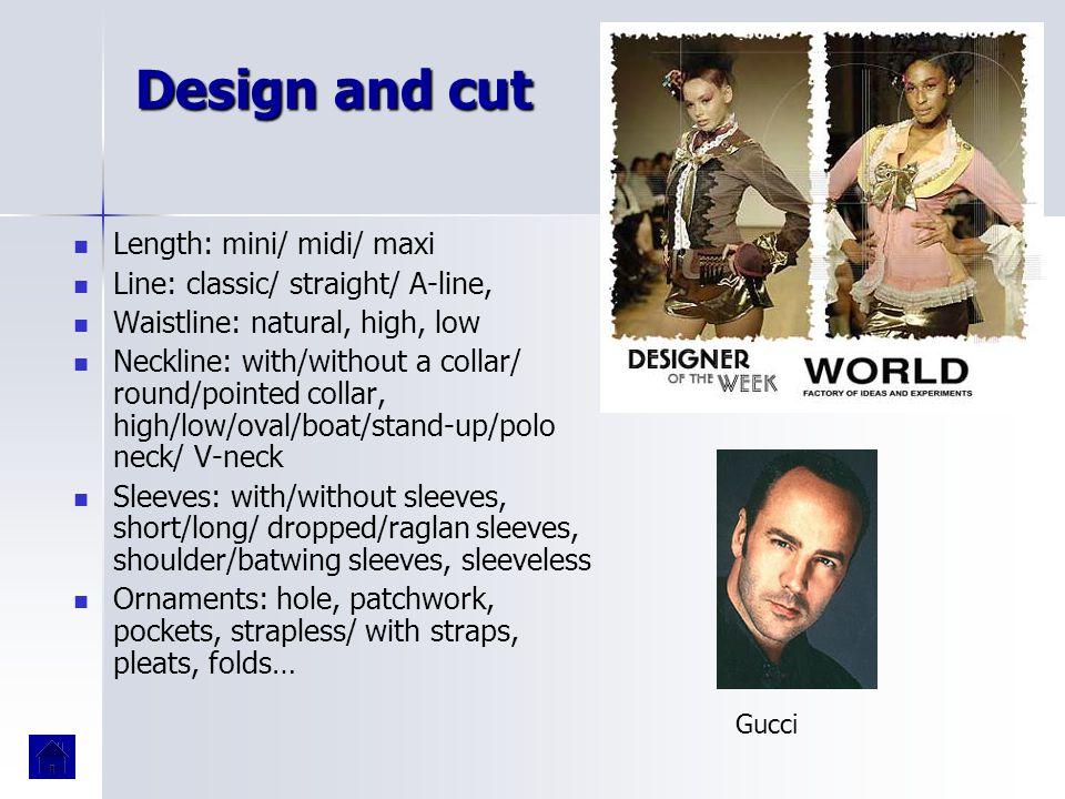 Design and cut Length: mini/ midi/ maxi