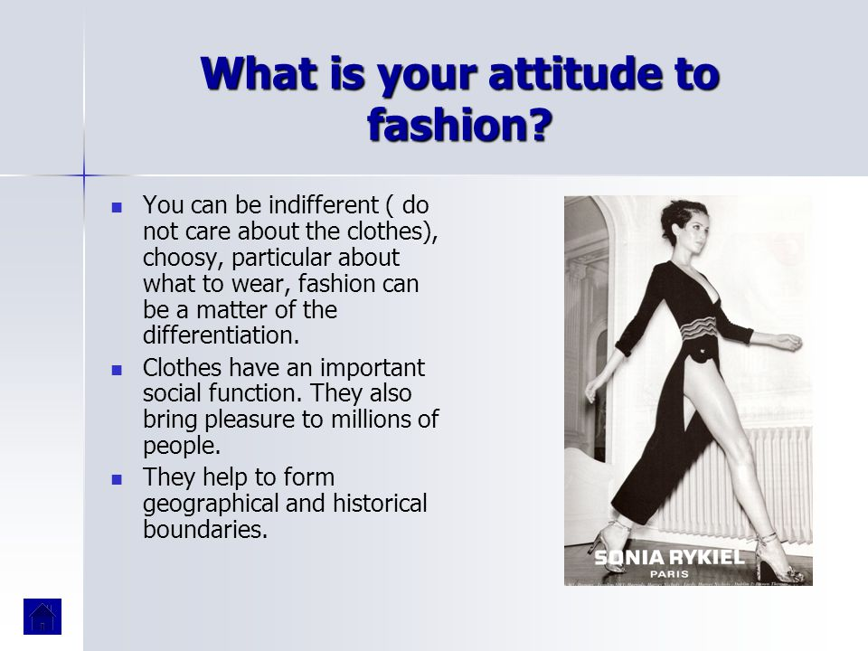 What is your attitude to fashion