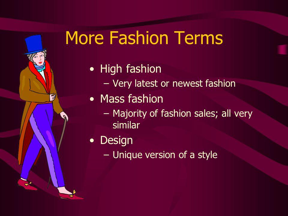 More Fashion Terms High fashion Mass fashion Design