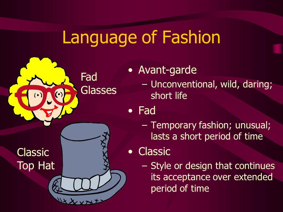 Language of Fashion Avant-garde Fad Glasses Fad Classic