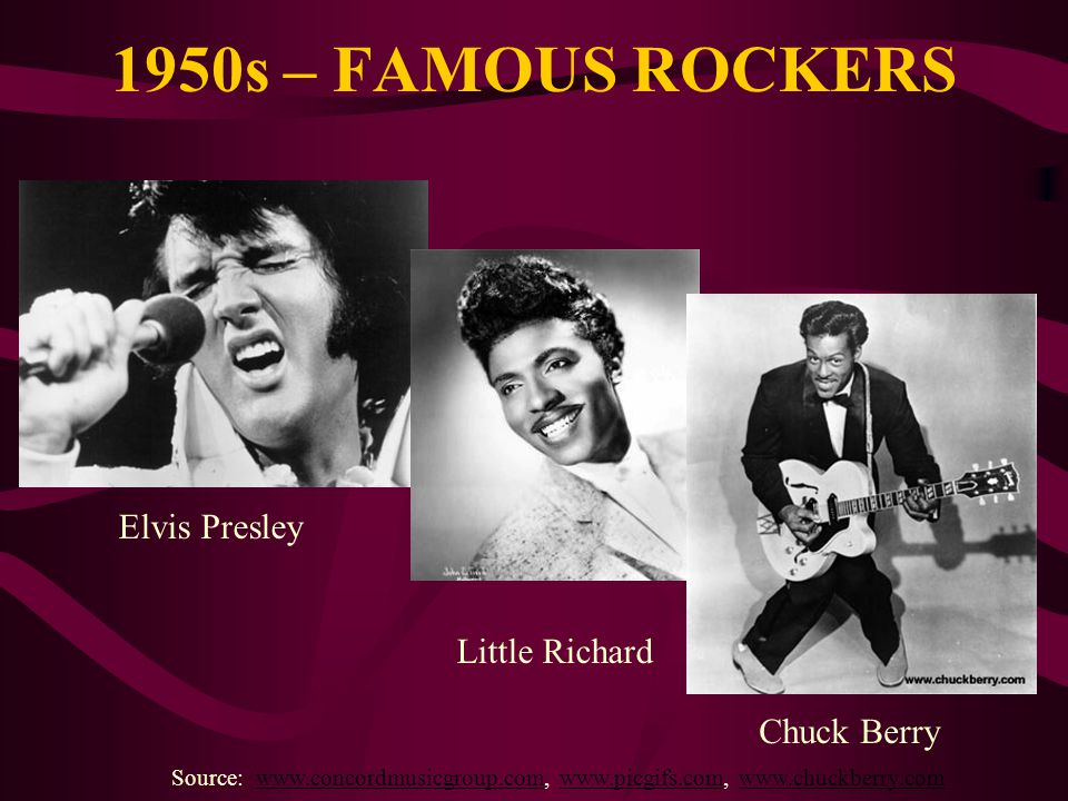 1950s – FAMOUS ROCKERS Elvis Presley Little Richard Chuck Berry