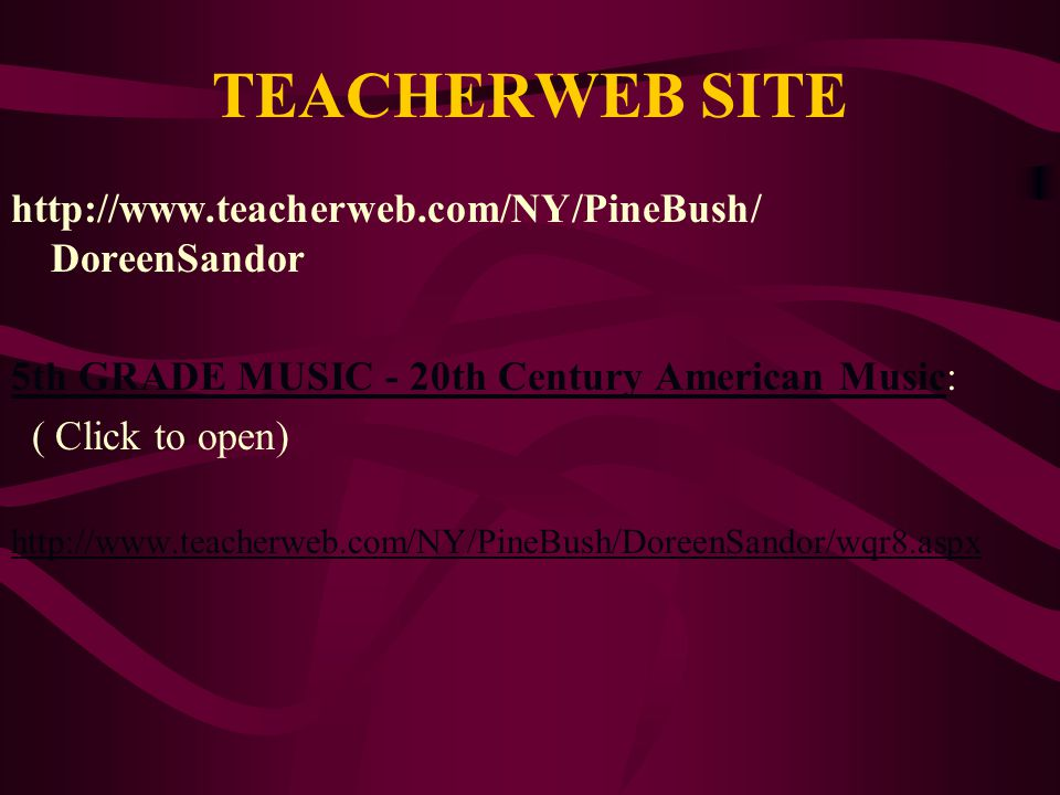 TEACHERWEB SITE http://www.teacherweb.com/NY/PineBush/ DoreenSandor